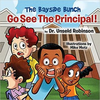 The Bayside Bunch - Go See The Principal! by Dr. Unseld Robinson